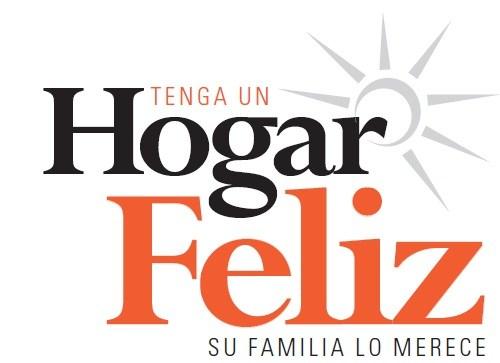 HOGAR FELIZ, FAMILIA FELIZ.