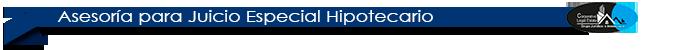 Asesoria para Juicio Especial Hipotecario